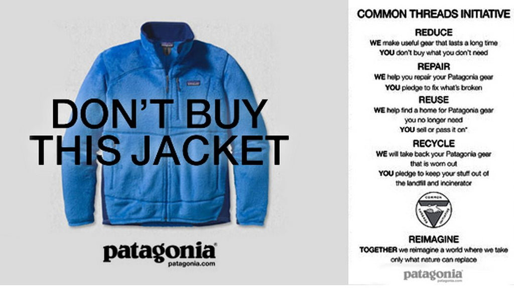 One of Patagonia's best known ads, telling people not to buy their new products. Instead, repair what they already own.