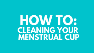 How To: Cleaning Your Menstrual Cup [Video]