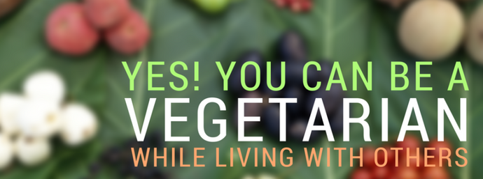 Vegetarian Living with Meat Eaters? 5 Tips For Going Vegetarian
