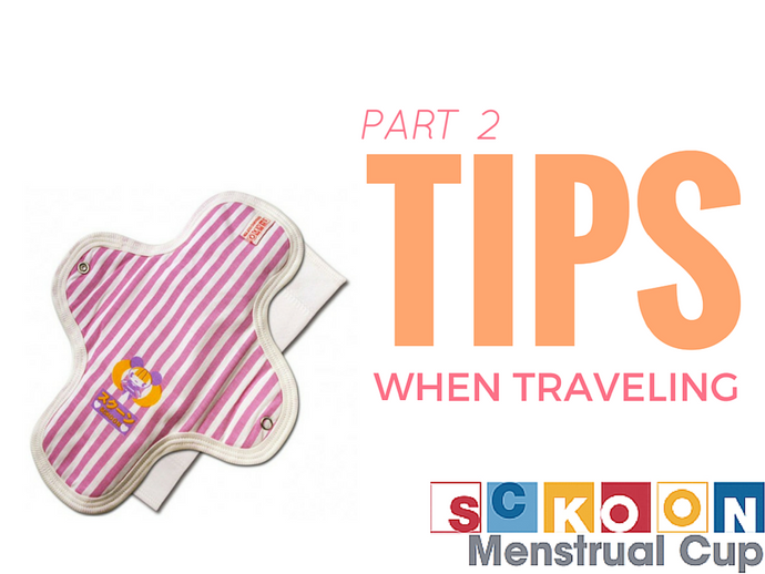 CLOTH PADS: FOUR TIPS FOR WHEN YOU'RE TRAVELING