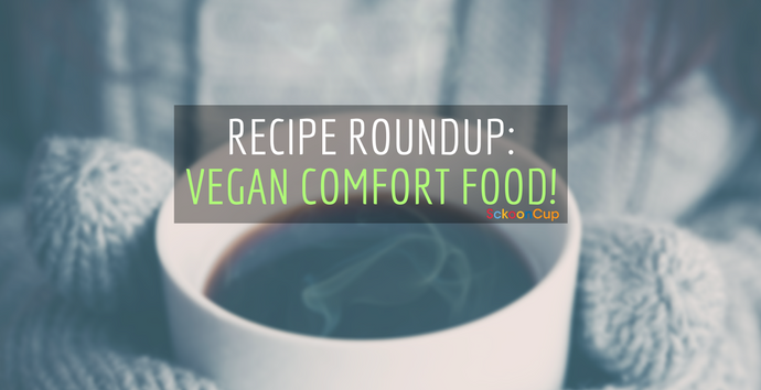 Vegan Recipe Roundup! Our Top 5 Favorite Comfort Food Recipes!