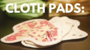 Everything you need to know about reusable cloth menstrual pads