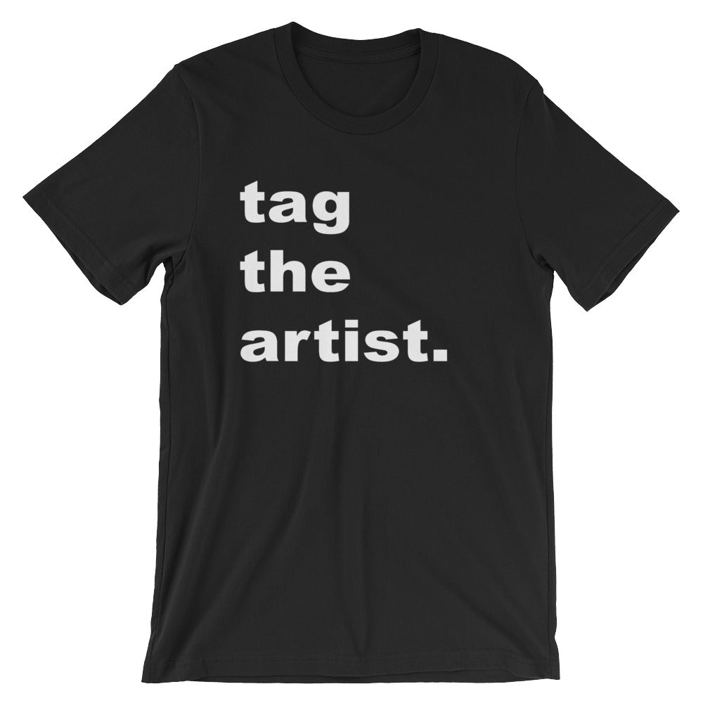 """Tag the artist."" Short-Sleeve Unisex T-Shirt"
