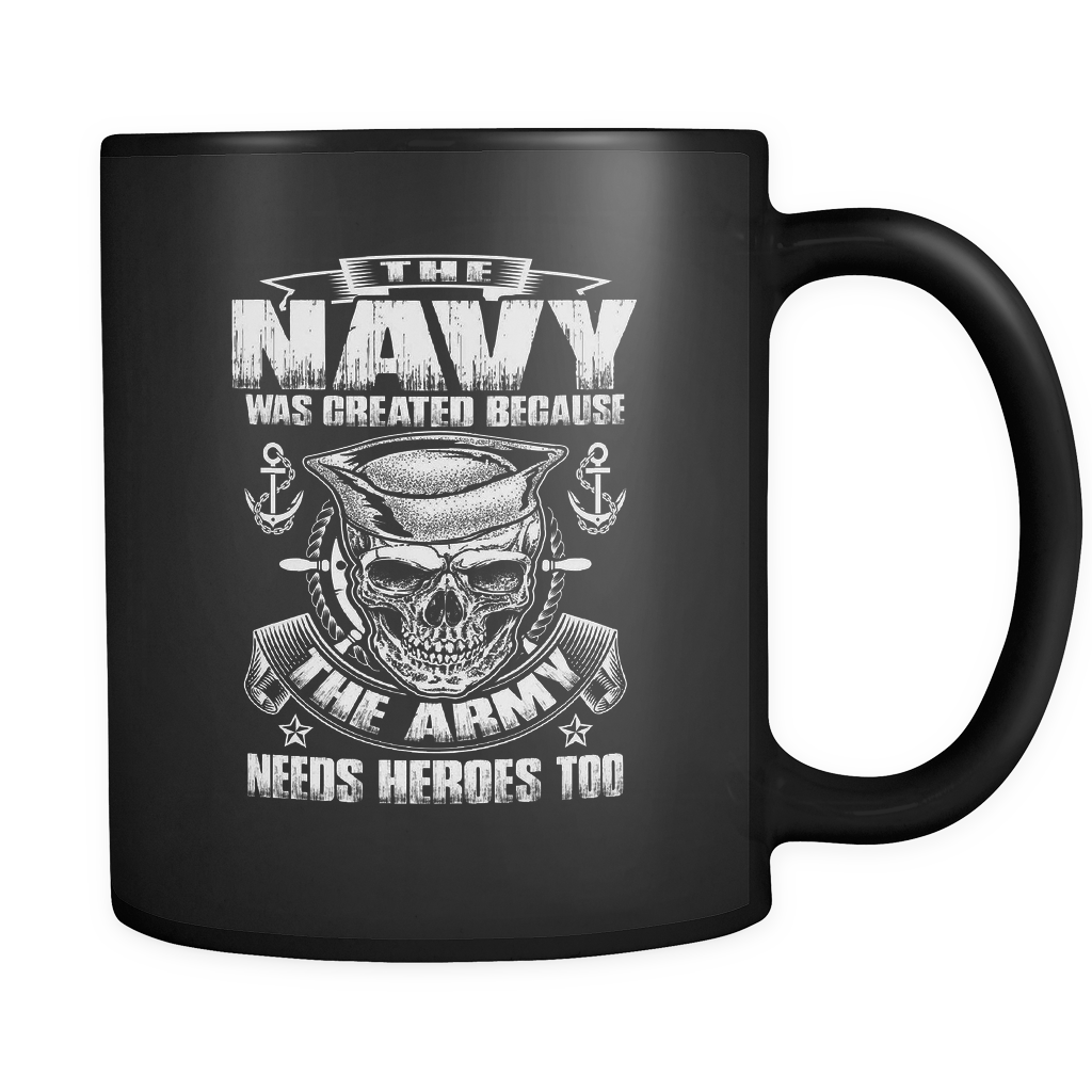 The Navy Was Created Because The Army Needs Heroes Too