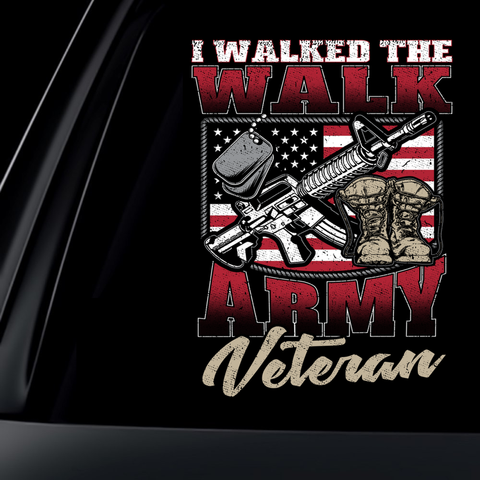 I Walked The Walk - Army Decal with FREE SHIPPING!