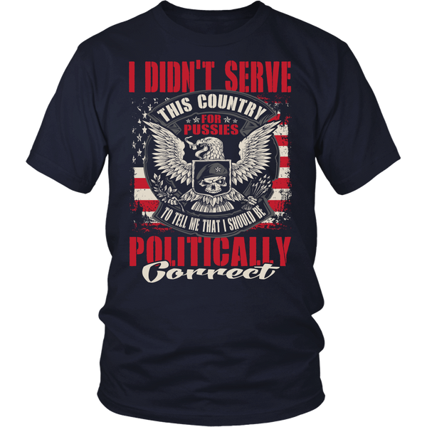 Veteran T-shirt - I didn't serve this country for pussies