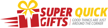 SUPER QUICK GIFTS
