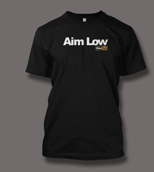 Aim Low - ShirtGuys.com