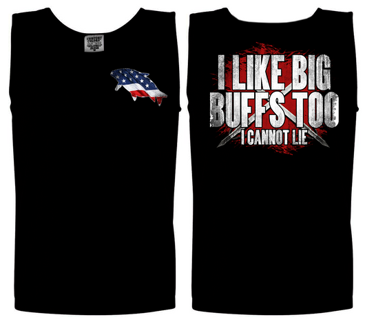 I Like Big Buffs Too I Cannot Lie printed on a Unisex Tank - Shirt Guys Bowfishing and Hunting T-Shirts