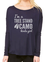 """I'm a Tree Stand & Camo Kinda Girl"" printed on a Flowy Long Sleeve Tee - Shirt Guys Bowfishing and Hunting T-Shirts"