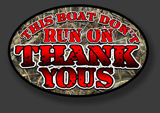 This Boat Does't Run on Thank Yous!  6