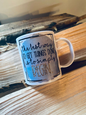 The best way to get things done -Ceramic Mug