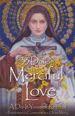 33 Days to Merciful Love - Fr. Michael Gaitley