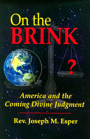On The Brink, America and The Coming Divine Judgement by Rev. Joseph Esper