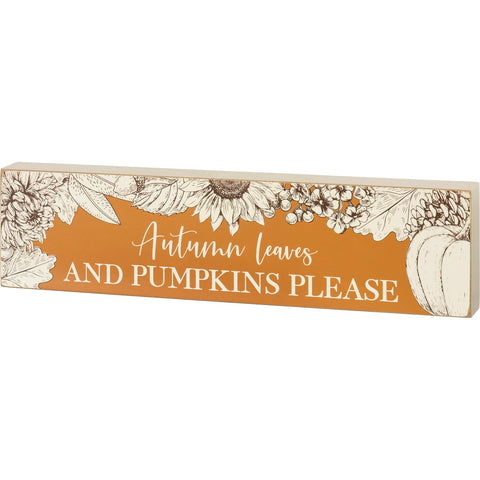 Block Sign - Autumn Leaves And Pumpkins Please