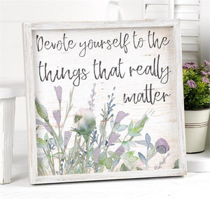 """THE THINGS THAT REALLY MATTER"" FRAMED SIGN"