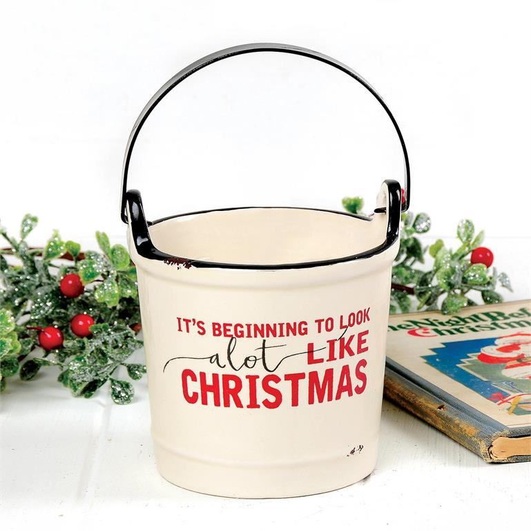 IT'S BEGINNING TO LOOK ALOT LIKE CHRISTMAS CERAMIC BUCKET WITH METAL HANDLE