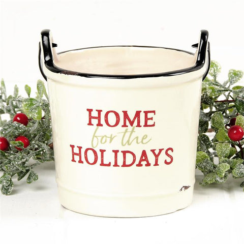 HOME FOR THE HOLIDAYS CERAMIC BUCKET WITH METAL HANDLE