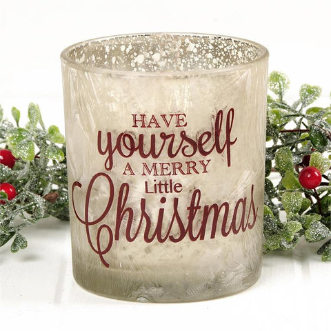 HAVE YOURSELF A MERRY LITTLE CHRISTMAS GLASS VOTIVE HOLDER