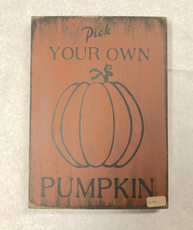 Pick Your Own Pumpkin Wood Sign
