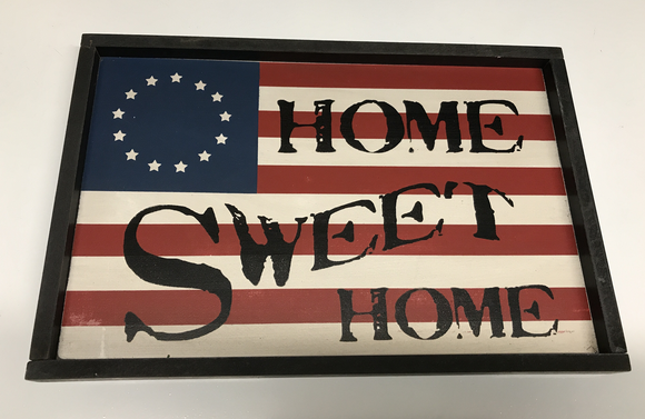 Home Sweet Home Flag Sign