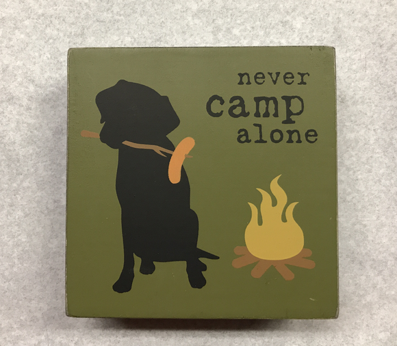 Never Camp Alone Sign