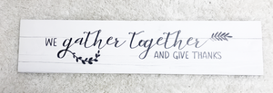 We Gather Together Sign