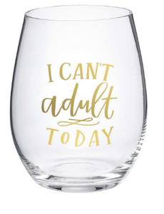 Can't Adult Today Wine Glass