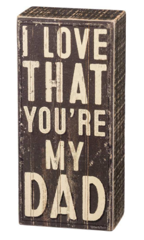 You're My Dad Box Sign