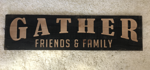 Wooden Gather F&F Sign