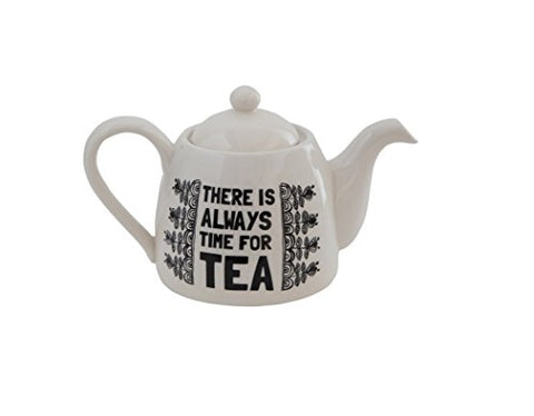 There Is Always Time For Tea Teapot