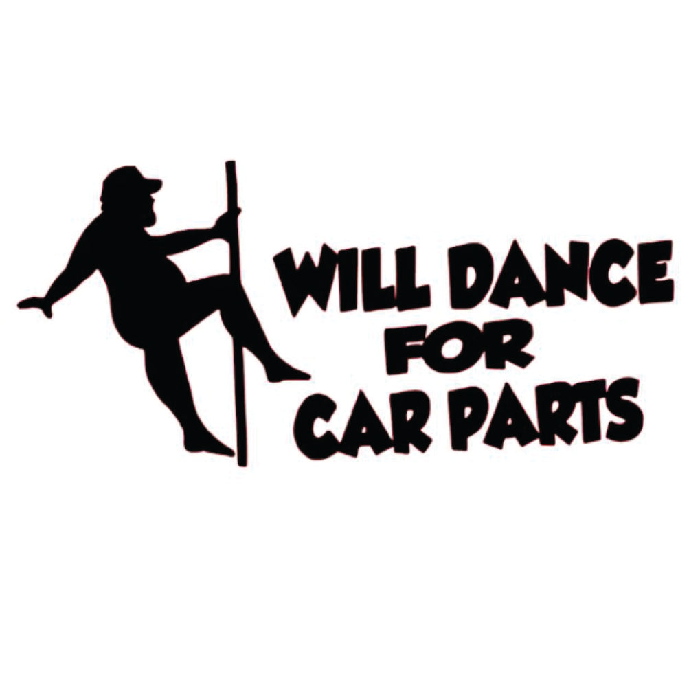 Will Dance for Car Parts