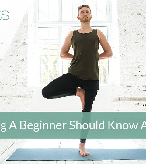 Everything A Beginner Needs To Know About Yoga