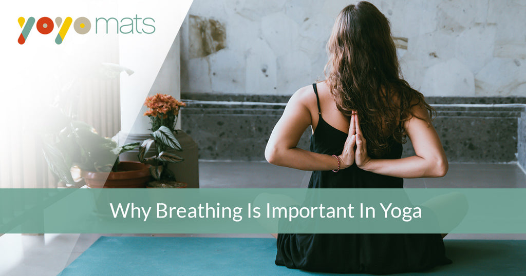 Why Breathing Is Important In Yoga