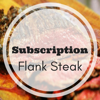 Subscription - Flank Steak