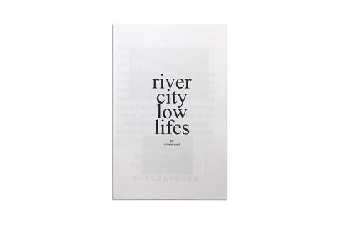 River City Low Lifes - Zine by Scrape Yard