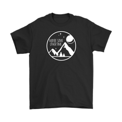 Maybe Some Other Time Short Sleeve Cotton T-Shirt (Dark) - 100% Proceeds Donated to CA Association of Food Banks