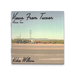 View from Tucson, Issue Two by Kikie Wilkins