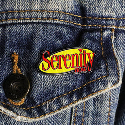 Serenity Now Pin