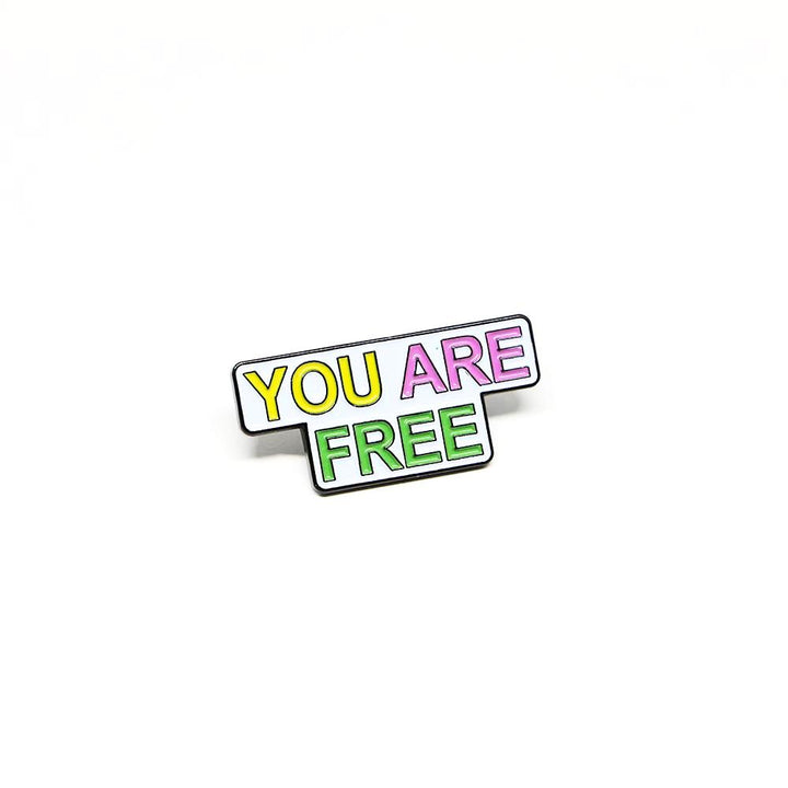 You Are Free Pin