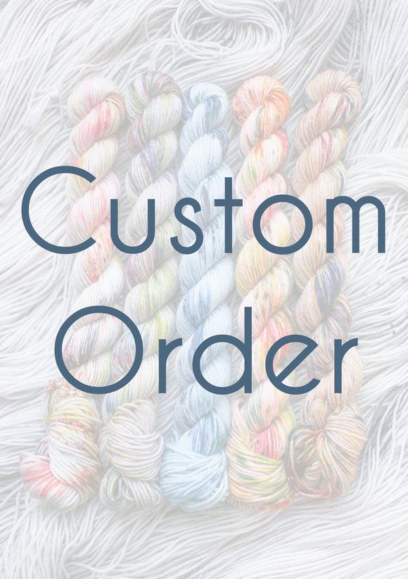 Custom Orders | Orders to ship 7-14 February