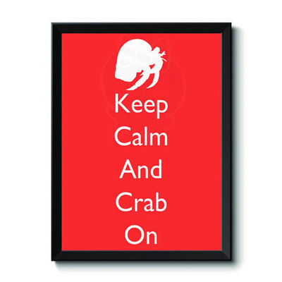 Keep Calm And Crab On Print (In Sizes 4 x 6, 5 x 7, 8 x 10, 8.5 x 11, 10 x 13 or 11 x 14) - Hermit Crab Food - Hermie's Kitchen