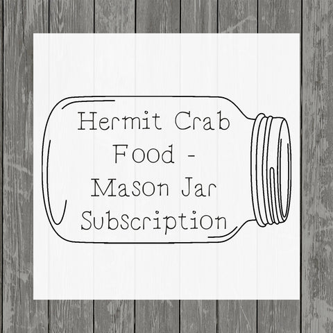 Mason Jar Subscription- Hermit Crab Food - Organic - Hermit Crab - Pet Food - Hermie's Kitchen