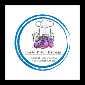 Large Pinch Package │ Food Subscription │ Hermit Crab