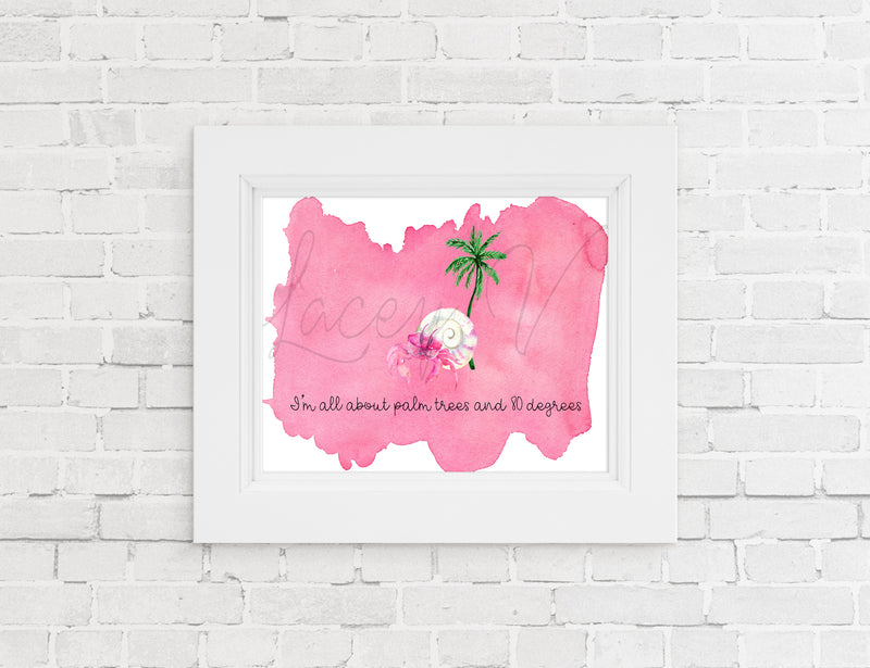 I'm All About Palm Trees Print (In Sizes 4 x 6, 5 x 7, 8 x 10 or 8.5 x 11) - Hermie's Kitchen