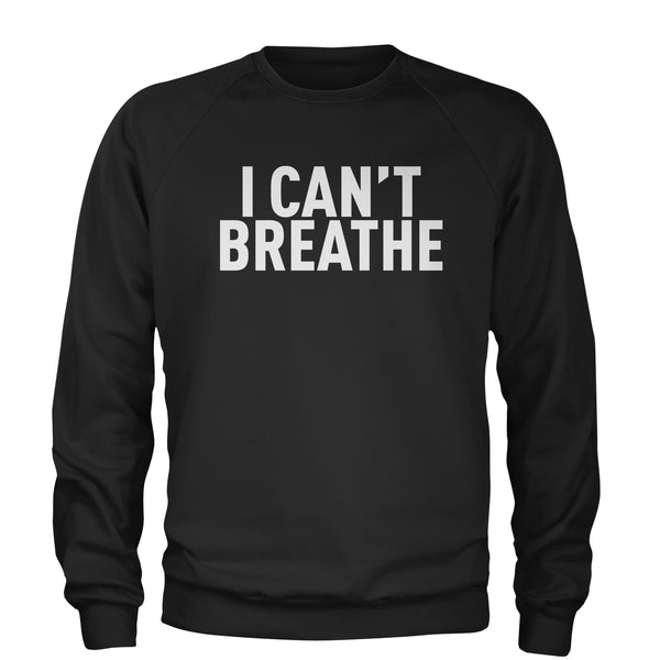 I Can't Breathe Social Justice Adult Crewneck Sweatshirt
