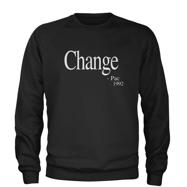 Change - Pac Quote 1992  Adult Crewneck Sweatshirt