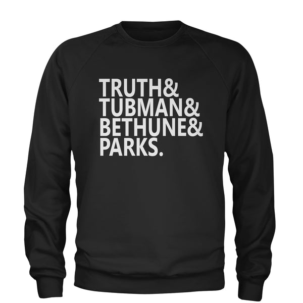 Truth Tubman Bethune Parks  Adult Crewneck Sweatshirt