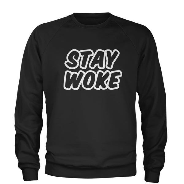 Stay Woke #StayWoke Black Lives Matter  Adult Crewneck Sweatshirt