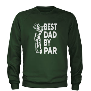 Best Dad By Par Golfing Gift For Father Adult Crewneck Sweatshirt